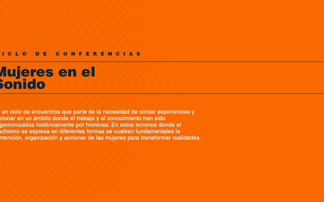 CICLO DE CONFERENCIAS: Mujeres en el sonido