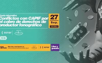 Conflictos con CAPIF por el cobro de derechos de productor fonografico
