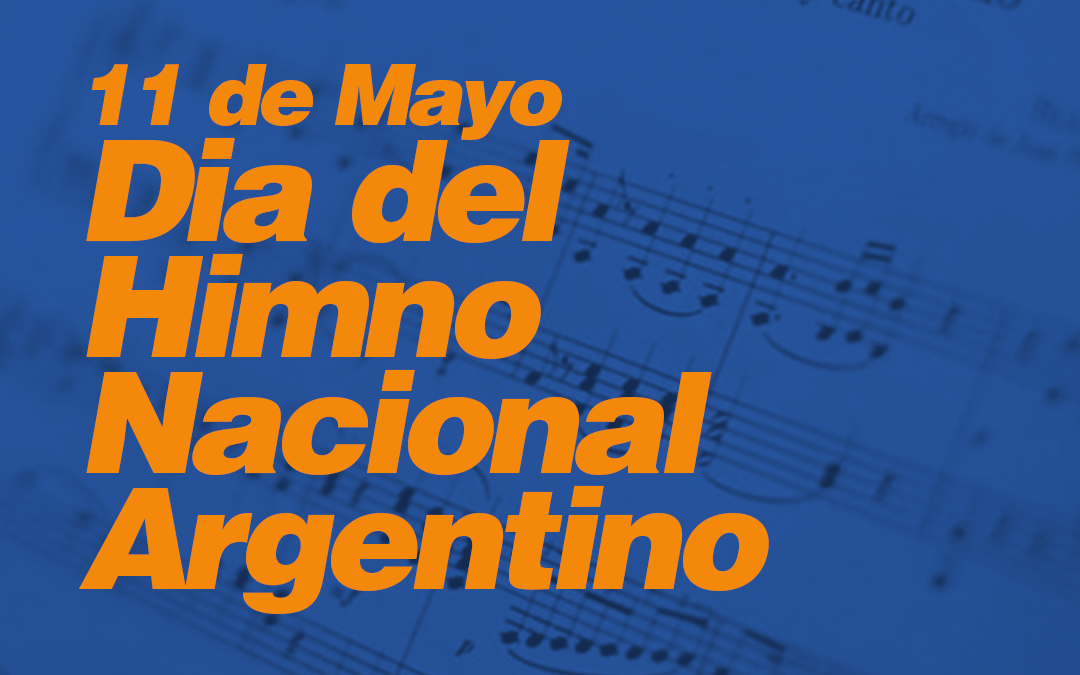 11 de mayo día del Himno Nacional