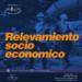 """abrimos nuestro """"RELEVAMIENTO SOCIO-ECONOMICO"""""""